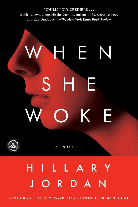 When She Woke: A Novel: Hillary Jordan: 9781616201937: Amazon: Books