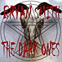 The Dark Ones Audiobook by Bryan Smith Narrated by Monty Lewis Sauerwein
