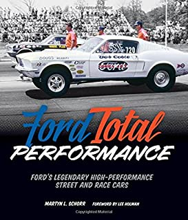 Ford Total Performance Fordu0027s Legendary High-Performance Street and Race Cars & The Complete History of Ford Motor Company: Richard M. Langworth ... markmcfarlin.com