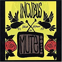 Talk Shows on Mute by Incubus (2004-07-06)