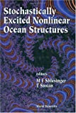 img - for Stochastically Excited Nonlinear Ocean S book / textbook / text book