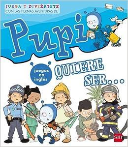 Pupi quiere ser. Especial: Amazon.es: Pilar Garí de Aguilera, Javier Andrada Guerrero: Libros