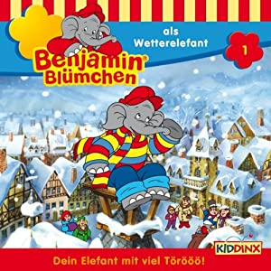 Benjamin als Wetterelefant (Benjamin Blümchen 1) Hörspiel