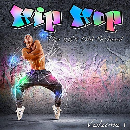 Hip Hop: The 80's Old School, Vol. - Hip Hop 80