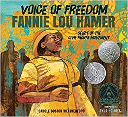 "Image result for Voice of Freedom:  Fannie Lou Hamer, Spirit of the Civil Rights Movement, illustrated by Ekua Holmes, written by Carole Boston Weatherford"" data-mce-src="