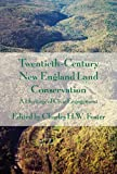 img - for Twentieth-Century New England Land Conservation: A Heritage of Civic Engagement book / textbook / text book