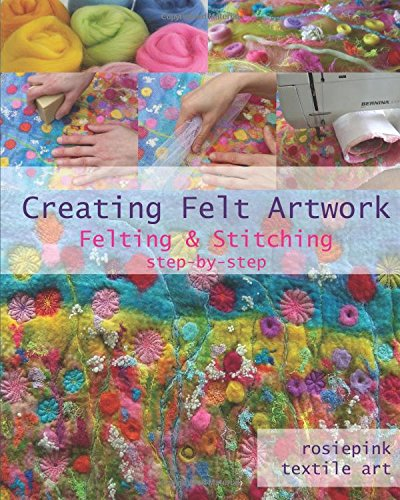(Creating Felt Artwork: Felting & Stitching )