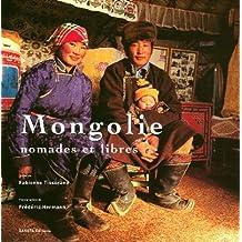 MONGOLIE, NOMADES ET LIBRES