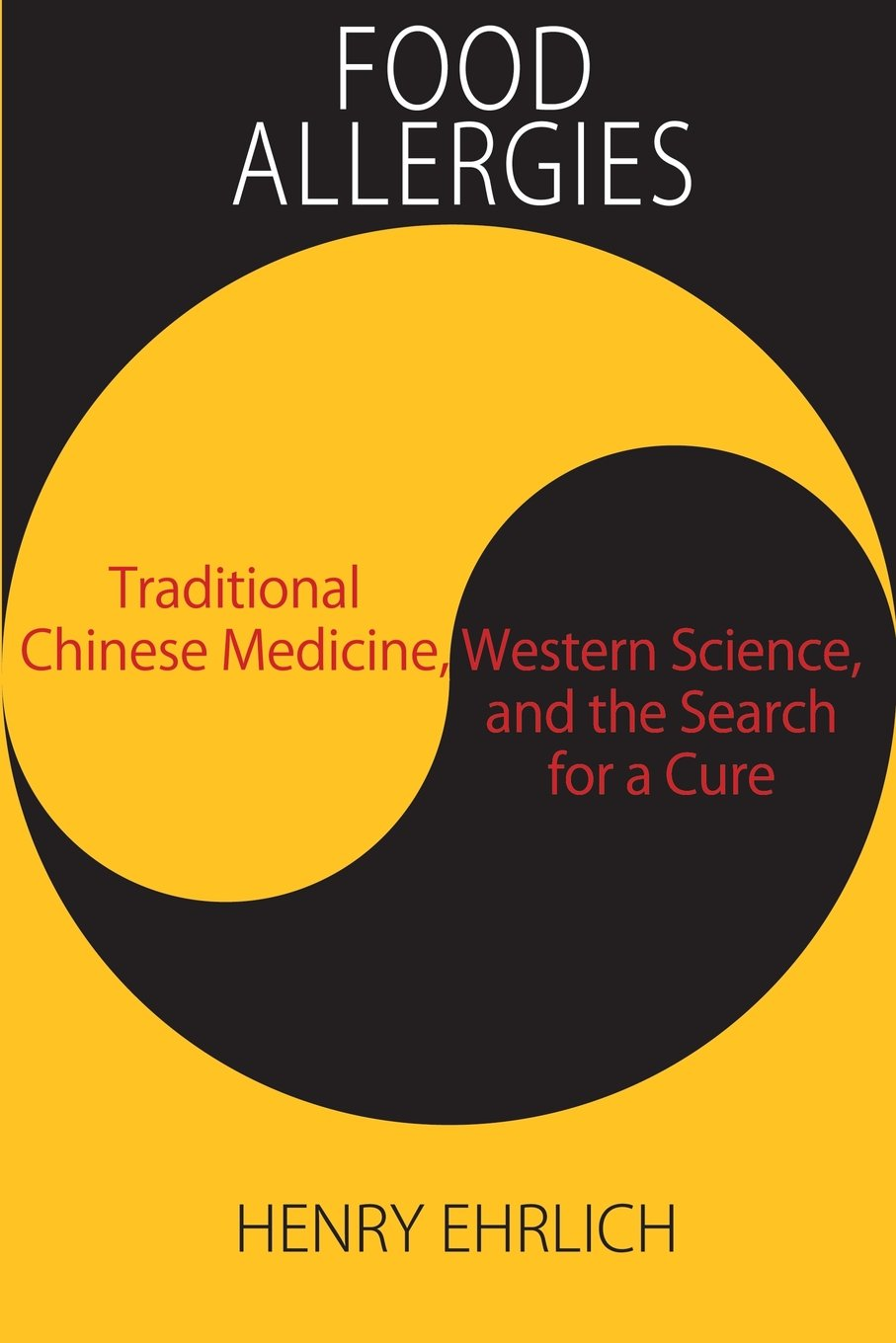 Download Food Allergies: Traditional Chinese Medicine, Western Science, and the Search for a Cure ebook