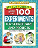 img - for See for Yourself: More Than 100 Experiments for Science Fairs and Projects book / textbook / text book