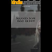 Mannen som ikke er det (Norwegian Edition)