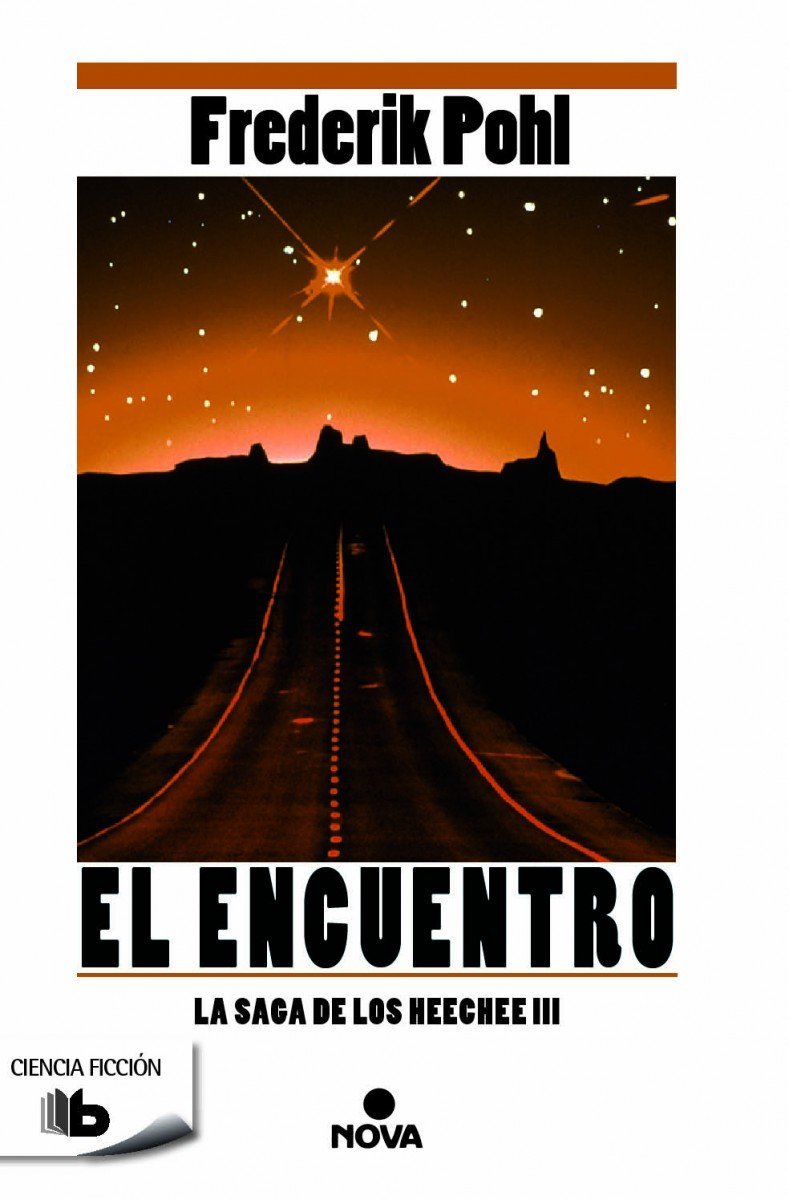 El encuentro (La Saga de los Heechee 3) (B DE BOLSILLO) Tapa blanda – 16 nov 2016 Frederik Pohl B de Bolsillo (Ediciones B) 8490702217 Science Fiction - General