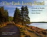 The Park Loop Road, Robert Alan Thayer, 0892724439