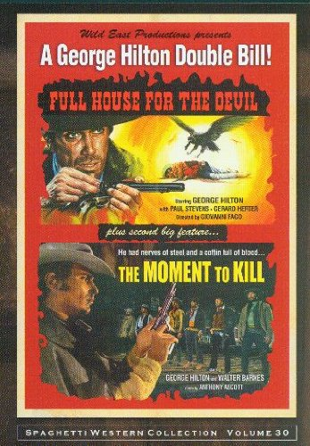 Moment to Kill & Full House for the Devil by Wild East Productions