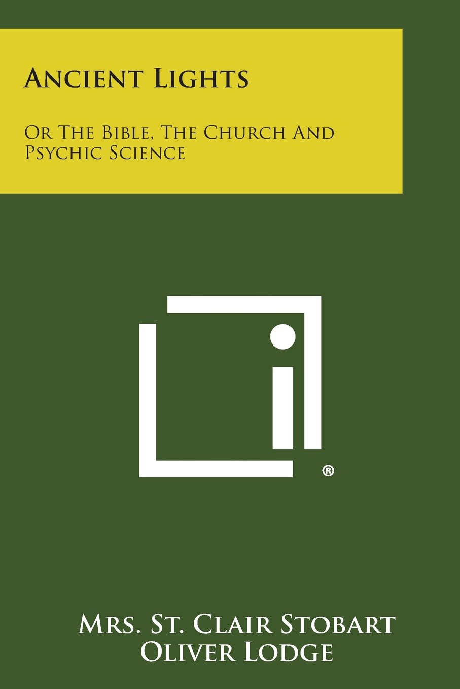 Ancient Lights: Or the Bible, the Church and Psychic Science ebook