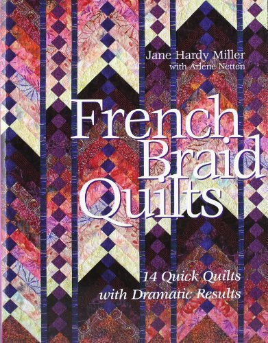 French Braid Quilts: 14 Quick Quilts with Dramatic Results by Jane Hardy (April 1 2006) (Braid Quilt compare prices)