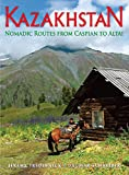 Kazakhstan: Nomadic Routes from Caspian to Altai (Odyssey Illustrated Guides)