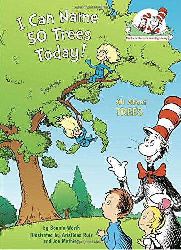 I Can Name 50 Trees Today!: All About Trees (Cat in the Hat