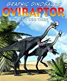 Oviraptor: The Egg Thief (Graphic Dinosaurs)