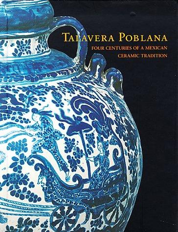 Talavera Poblana: Four Centuries of a Mexican Ceramic - Mexican History Pottery