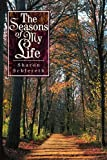 The Seasons of My Life, Sharon Schlereth, 0595282172