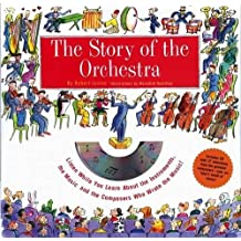 Story of the Orchestra: Listen While You Learn About the Instruments, the Music and the Composers Who Wrote the Music!