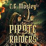 The Pirate Raiders | C. G. Mosley