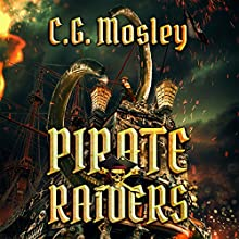 The Pirate Raiders Audiobook by C. G. Mosley Narrated by Jamie Cutler