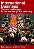 International Business : Themes and Issues in the Modern Global Economy, Johnson, Debra and Turner, Colin, 0415248892