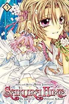 Sakura Hime: The Legend of Princess Sakura, Vol. 3 by [Tanemura, Arina]