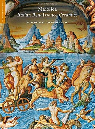 Maiolica: Italian Renaissance Ceramics in The Metropolitan Museum of Art (Highlights of the Collection)