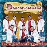 Descendientes De Tierra Caliente (A La Conquista)739 by Descendientes De Tierra Caliente (2010-08-03)