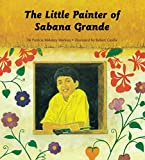 Front cover for the book The Little Painter of Sabana Grande by Patricia M. Markun