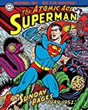 Superman: The Atomic Age Sundays Volume 1 (1949–1953) (Superman Atomic Age Sundays)