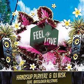 Handsup Playerz & DJ Bisk feat. Basslover Allstars-Feel In Love