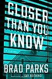 Closer Than You Know: A Novel