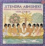 Jitendra Abhisheki: Vedic Chants - Hymns From the Vedas and Upanishads