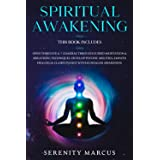Spiritual Awakening: This Book Includes: Open Third Eye & 7 Chakras Through Guided Meditation & Breathing Techniques. Develop