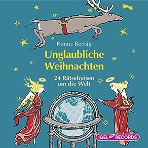 Unglaubliche Weihnachten Hörbuch