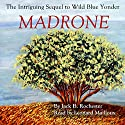 Madrone Audiobook by Jack B. Rochester Narrated by Leonard Mailloux
