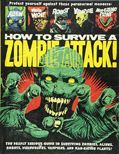 How To Survive A Zombie Attack (How To Survive The Robot Uprising)