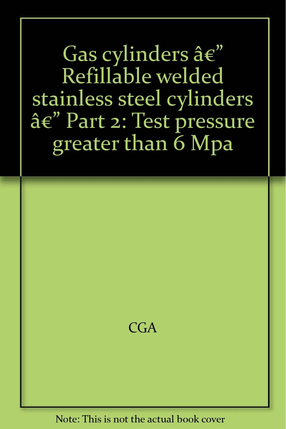 Download Gas cylinders — Refillable welded stainless steel cylinders — Part 2: Test pressure greater than 6 Mpa pdf