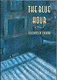 Blue Hour, Elizabeth Evans, 1565120183