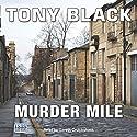Murder Mile Audiobook by Tony Black Narrated by Garth Cruickshank