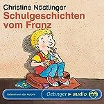 Schulgeschichten vom Franz | Christine Nöstlinger