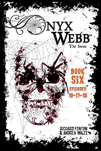 Onyx Webb: Book Six: Episodes 16, 17 & 18 by [Fenton, Richard, Waltz, Andrea]