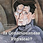 Is Consciousness Physical? | Andrea Diem-Lane,David Lane