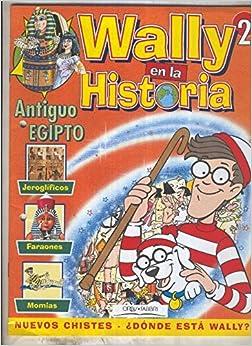 Wally en la historia numero 02: Antiguo Egipto: Amazon.es