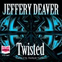 Twisted Audiobook by Jeffery Deaver Narrated by Richard Ferrone, Tom Stechschulte, Pete Bradbury, Christine McMurdo-Wallis
