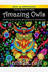 Coloring Book for Adults: Amazing Owls: Owls Coloring Book with Stress Relieving Designs for Adults Relaxation: (MantraCraft Coloring Books) Paperback